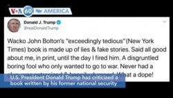 VOA60 America - US President Donald Trump has criticized a book written by his former national security adviser John Bolton