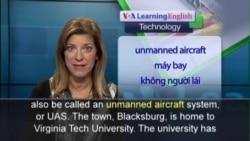 Anh ngữ đặc biệt: Blacksburg FAA Drone Tests (VOA)