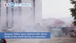 VOA60 Addunyaa - Kosovo police clashes with ethnic Serbs in the north