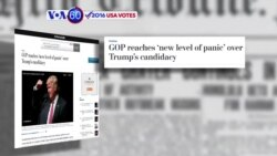 VOA60 Elections - WP: GOP has reached a 'new level of panic' over Trumps candidacy