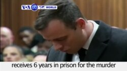 VOA60 World- Former Olympic athlete Oscar Pistorius sentenced to six years in prison for murder