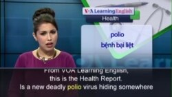 Anh ngữ đặc biệt: New Polio Strain (VOA)