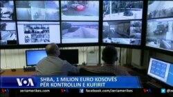 SHBA 1 milion dollarë Kosovës mbështetje për mbrojtjen e kufijëve