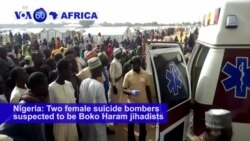 VOA60 Africa - Nigeria: Two female suicide bombers kill at least three people