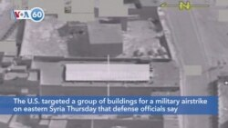 VOA60 America - A U.S. airstrike in Syria targeted facilities belonging to a powerful Iranian-backed militia