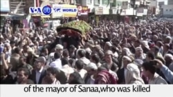 VOA60 World PM -Yemen: Mayor of Saana killed in an air strike that was blamed on Saudi-led forces