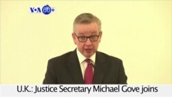 VOA60 World 07-01-Justice Secretary Michael Gove joins the race for leadership of the Conservative Party