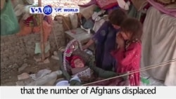 VOA60 World - Number of Afghans displaced by conflict has doubled to 1.2 million in three years