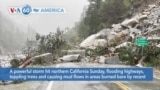 VOA60 Ameerikaa - Powerful storm hits California flooding highways, toppling trees and causing mud flows