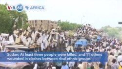 VOA60 Africa - At least three killed, and 11 others wounded in Sudan ethnic clashes