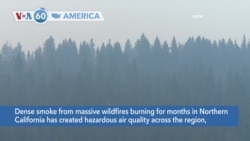 VOA60 America- Dense smoke from massive wildfires burning for months in Northern California deteriorates air quality across the region