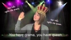 Thành ngữ tiếng Anh thông dụng: Drama Queen (VOA)