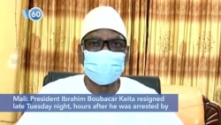 VOA60 Africa - Mali: President Keita resigned late Tuesday night, hours after he was arrested by mutinous soldiers