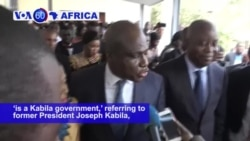 VOA60 Africa -New DRC Cabinet Prompts Accusations that Kabila's Regime Still Holds Power