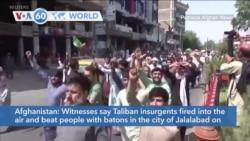 VOA60 Addunyaa - Taliban Violently Disperse Protest in Jalalabad