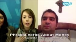 TALK2US: Phrasal Verbs About Money