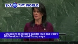 VOA60 World PM - UN Overwhelmingly Rejects US Recognition of Jerusalem as Israel's Capital