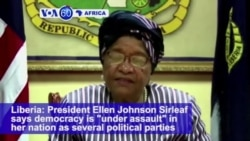 "VOA60 Africa - Liberia: President Ellen Johnson Sirleaf says democracy is ""under assault"" in her nation"