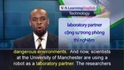 Anh ngữ đặc biệt: Robot Scientist Helps Design New Drugs (VOA)